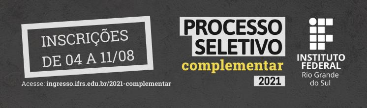 Processo Seletivo Complementar 2021