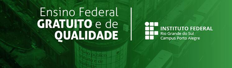 IFRS: Ensino federal gratuito e de qualidade
